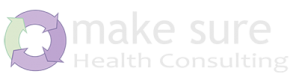 Make Sure – Health Consulting